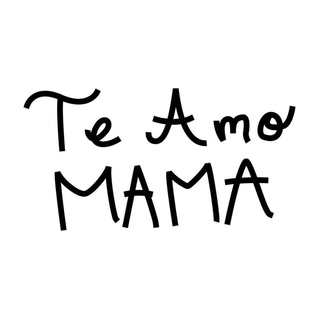 Te Amo Mama1