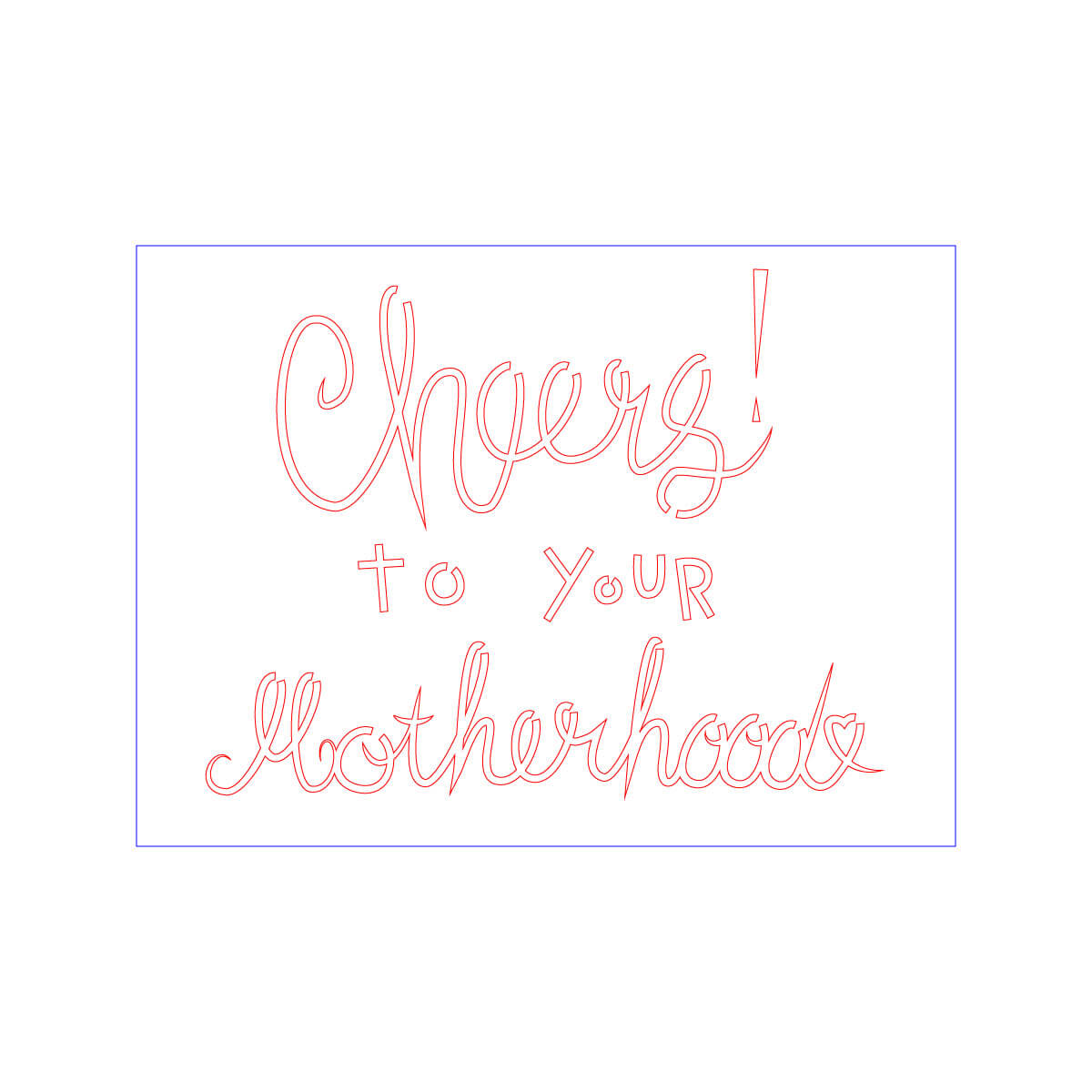 Cheers! To Your Motherhood